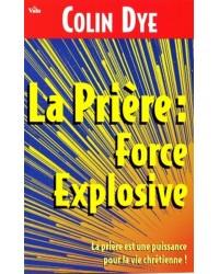 La prière : Force explosive