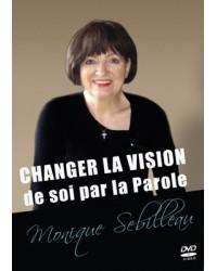 Changer la vision de soi...