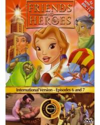FRIENDS & HEROES  Ep 6 & 7...