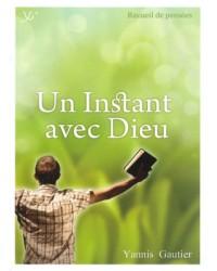 Un instant avec Dieu Vol.1
