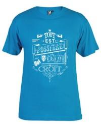 T-Shirt - Tout est possible...