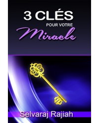 3 Clés pour votre miracle