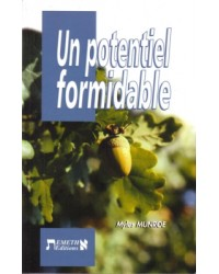 Un potentiel formidable