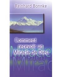 Comment recevoir un miracle...